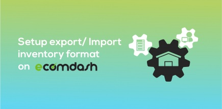 Setup Import/ Export Inventory Format on Ecomdash