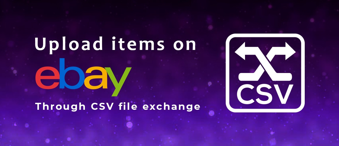 How to upload items on eBay using CSV (File Exchange) | Easy Steps