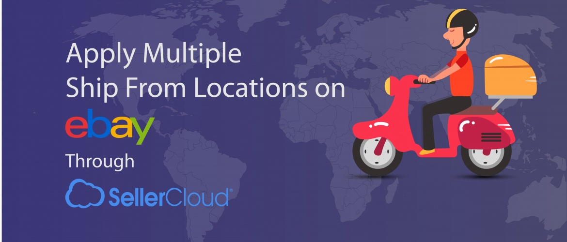 Apply Multiple Ship From Locations on eBay From SellerCloud